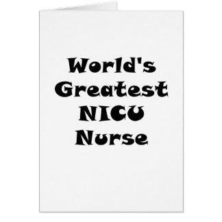 Worlds Greatest Nicu Nurse Card