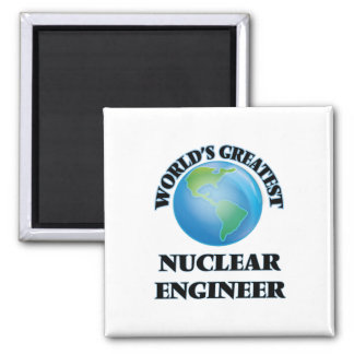 World's Greatest Nuclear Engineer Refrigerator Magnets