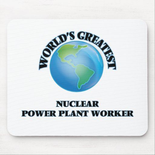 World's Greatest Nuclear Power Plant Worker Mousepad