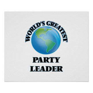 World's Greatest Party Leader Print