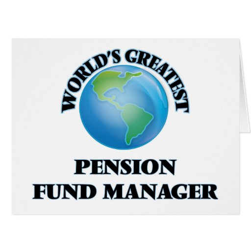 World's Greatest Pension Fund Manager Greeting Cards