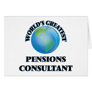 World's Greatest Pensions Consultant Greeting Card