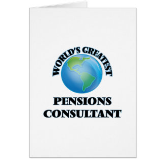 World's Greatest Pensions Consultant Greeting Cards