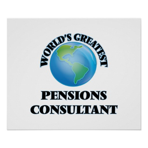 World's Greatest Pensions Consultant Posters