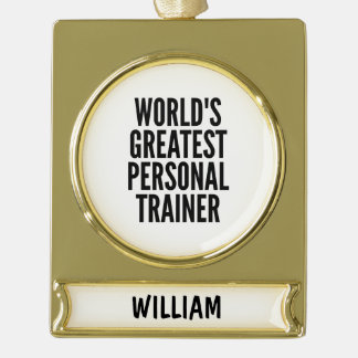 Worlds Greatest Personal Trainer Gold Plated Banner Ornament