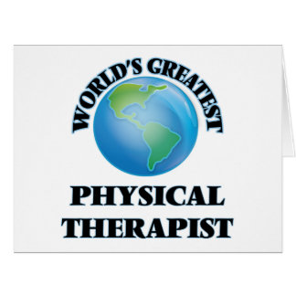 World's Greatest Physical Therapist Greeting Card