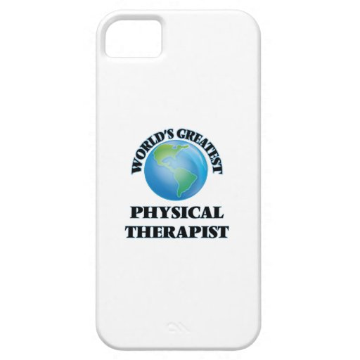 World's Greatest Physical Therapist Case For iPhone 5/5S