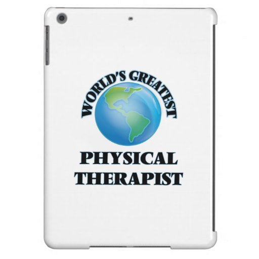 World's Greatest Physical Therapist Case For iPad Air