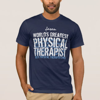 World's Greatest Physical Therapist Custom T-Shirt