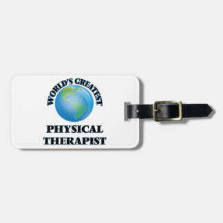 World's Greatest Physical Therapist Bag Tag