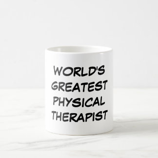 """World's Greatest Physical Therapist"" Mug"