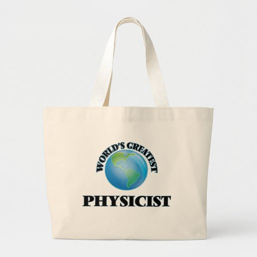 World's Greatest Physicist Canvas Bags