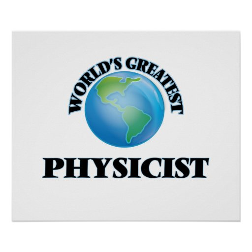 World's Greatest Physicist Posters