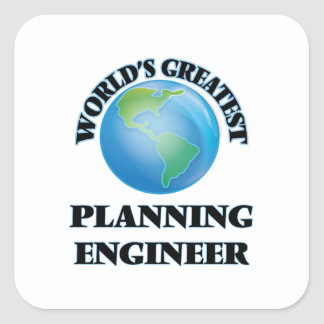 World's Greatest Planning Engineer Square Sticker