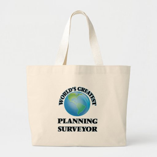 World's Greatest Planning Surveyor Canvas Bags