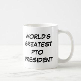 """World's Greatest PTO President""  Mug"
