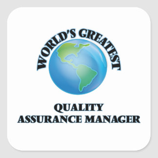 World's Greatest Quality Assurance Manager Square Sticker