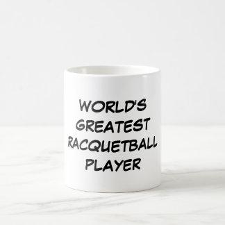 """World's Greatest Racquetball Player"" Mug"