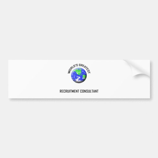 World's Greatest Recruitment Consultant Bumper Sticker