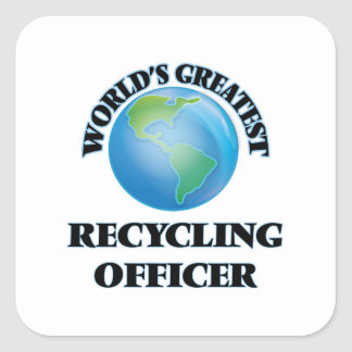World's Greatest Recycling Officer Square Stickers