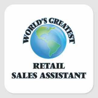 World's Greatest Retail Sales Assistant Square Sticker