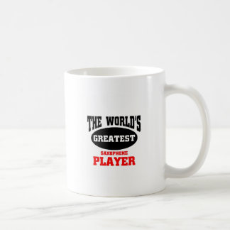 World's greatest saxophone player coffee mug