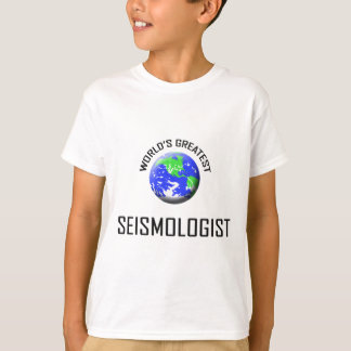 World's Greatest Seismologist T-Shirt