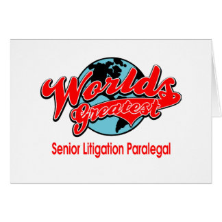 World's Greatest Senior Litigation Paralegal Greeting Card