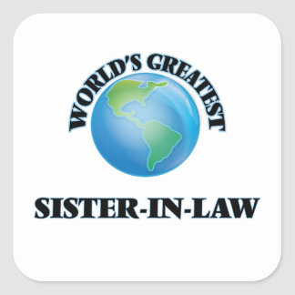 World's Greatest Sister-in-Law Square Stickers