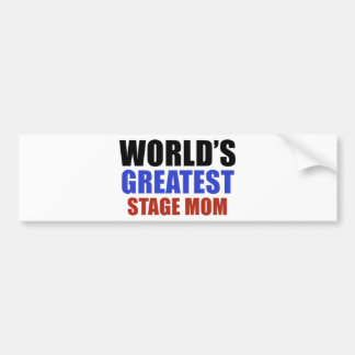World's greatest STAGE MOM Bumper Stickers