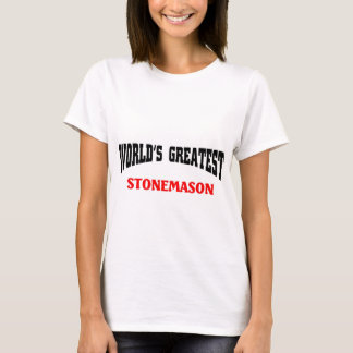 World's greatest Stonemason T-Shirt