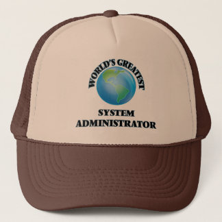 World's Greatest System Administrator Trucker Hat