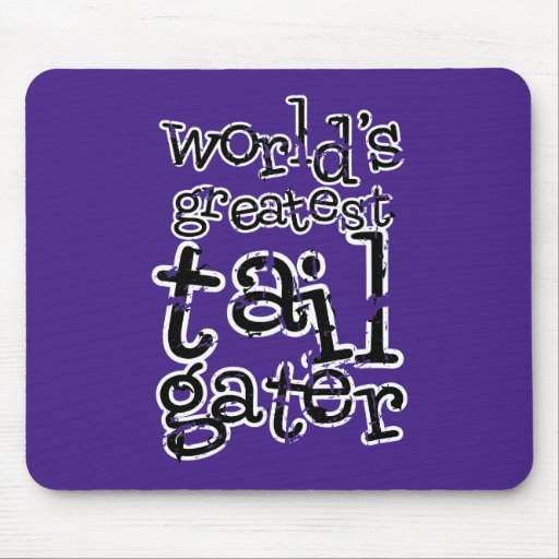 World's Greatest Tailgater in Any Team Colors Mouse Pad