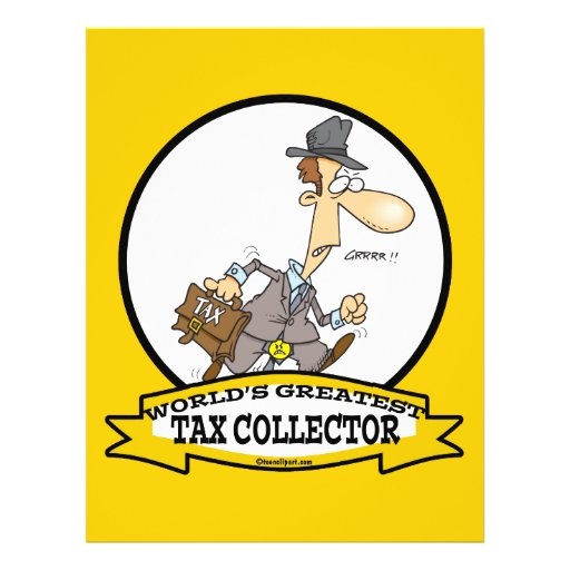 WORLDS GREATEST TAX COLLECTOR MEN CARTOON FULL COLOR FLYER