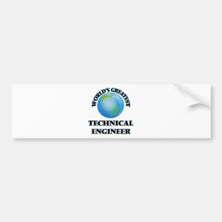 World's Greatest Technical Engineer Bumper Stickers