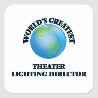 World's Greatest Theater Lighting Director Square Stickers