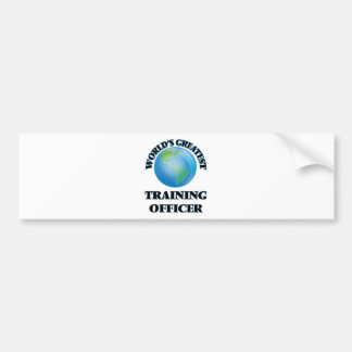 World's Greatest Training Officer Bumper Stickers