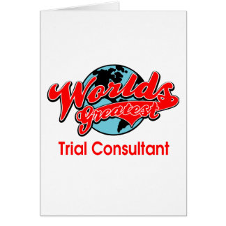 World's Greatest Trial Consultant Greeting Cards