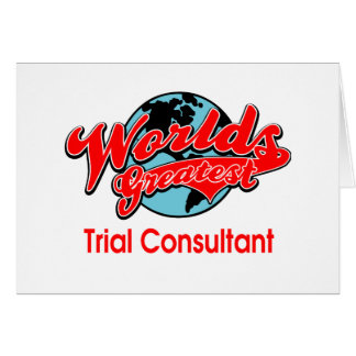 World's Greatest Trial Consultant Greeting Card