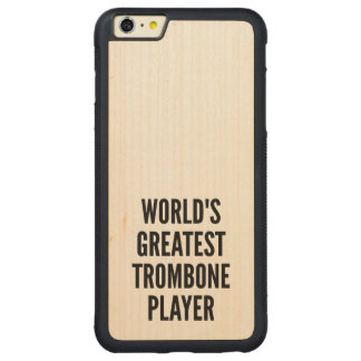Worlds Greatest Trombone Player Carved Maple iPhone 6 Plus Bumper Case