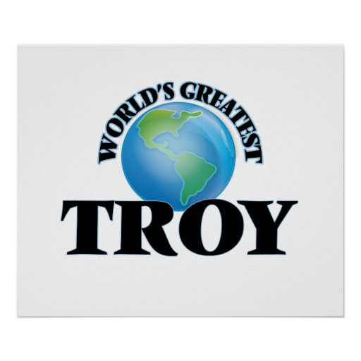 World's Greatest Troy Print