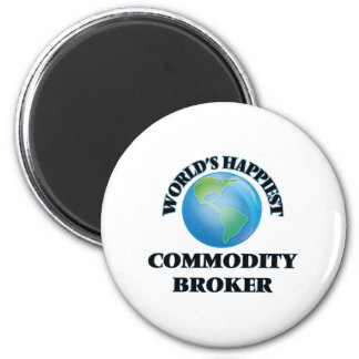 World's Happiest Commodity Broker 2 Inch Round Magnet