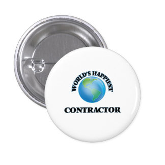 World's Happiest Contractor 1 Inch Round Button
