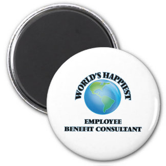 World's Happiest Employee Benefit Consultant 2 Inch Round Magnet