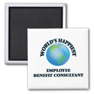World's Happiest Employee Benefit Consultant 2 Inch Square Magnet