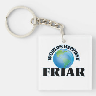 World's Happiest Friar Single-Sided Square Acrylic Keychain