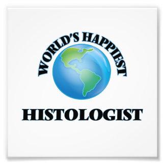 World's Happiest Histologist Art Photo