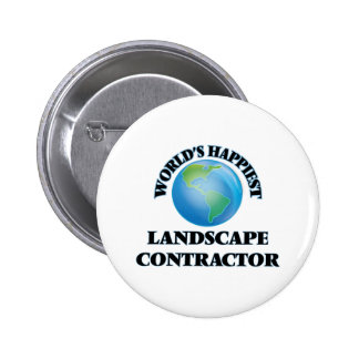 World's Happiest Landscape Contractor 2 Inch Round Button