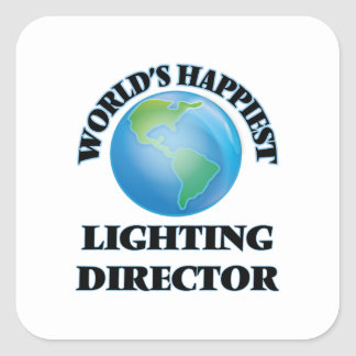 World's Happiest Lighting Director Square Sticker
