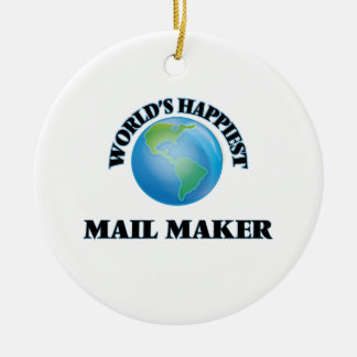 World's Happiest Mail Maker Round Ceramic Ornament